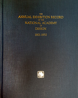 The annual exhibition record of the National Academy of Design : 1901-1950 by Sound View Press 1990.
