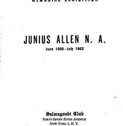 Memorial Exhibition : Junius Allen N.A. June 1898 - July 1962.