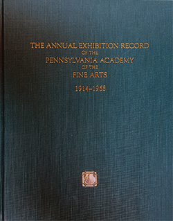 The annual exhibition record of the Pennsylvania Academy of the Fine Arts : 1914 - 1968 edited by Peter Hastings Falk.